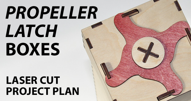 Wood boxes with propeller latch. Project plan for laser cut.